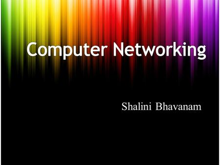 Shalini Bhavanam. Key words: Basic Definitions Classification of Networks Types of networks Network Topologies Network Models.