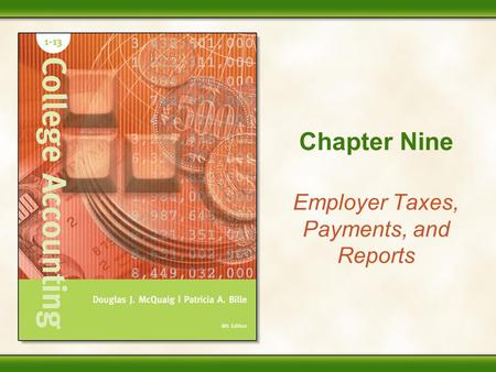 Chapter Nine Employer Taxes, Payments, and Reports.