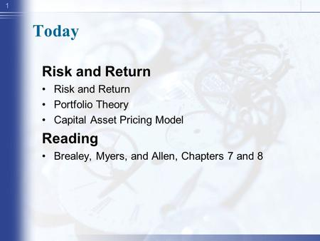 Today Risk and Return Reading Portfolio Theory
