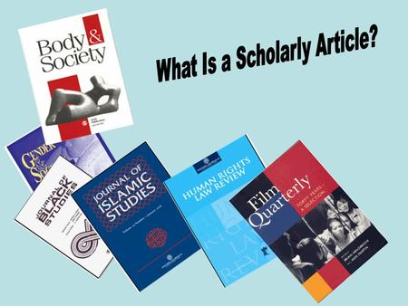 The subject of a scholarly article is based on original research.