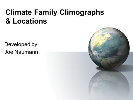 Climate Family Climographs & Locations