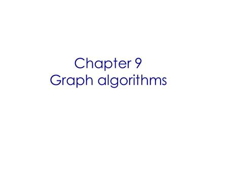 Chapter 9 Graph algorithms. Sample Graph Problems Path problems. Connectedness problems. Spanning tree problems.