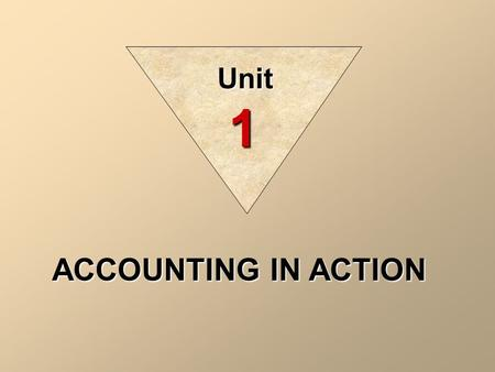 Unit 1 ACCOUNTING IN ACTION.