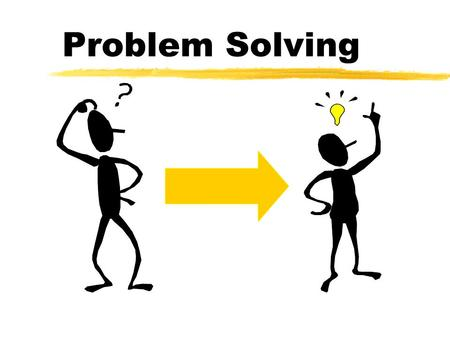 Problem Solving. References  Smart Choices, John S. Hammond, Ralph L. Keeney and Howard Raiffa, Harvard Business School Press, 1999  The Thinking Manager's.