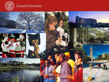 "Welcome to Cornell! ""I would found an institution where any person can find instruction in any study."" Ezra Cornell 1865."