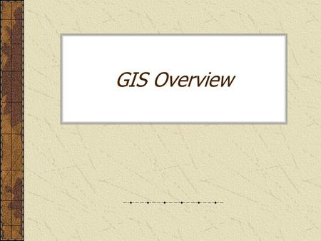 GIS Overview. What is GIS? GIS is an information system that allows for capture, storage, retrieval, analysis and display of spatial data.