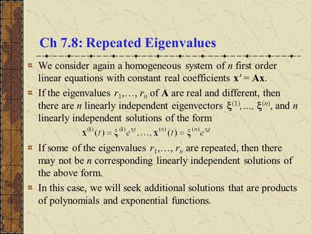 Ch 7.8: Repeated Eigenvalues