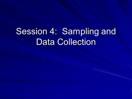 Session 4: Sampling and Data Collection. Objectives for Session 4: Finish in-class data activity – delivery of services in ten food pantries Sampling.