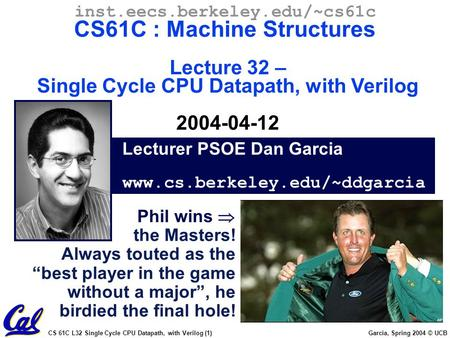 CS61C L25 Single Cycle CPU Datapath (1) Garcia © UCB