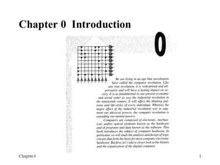 Chapter 01 Introduction Chapter 0 Introduction. Chapter 02 History of Computing - Early Computers Abacus (ancient orient, still in use) Slide rule (17C,