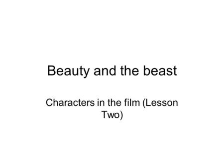 Beauty and the beast Characters in the film (Lesson Two)