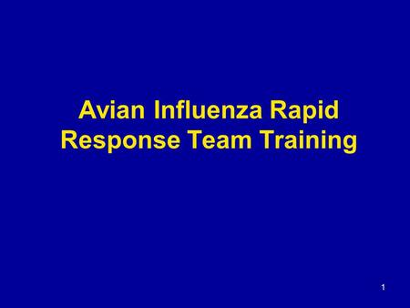 1 Avian Influenza Rapid Response Team Training. 2 What is a Rapid Response Team? A team of professionals that investigates suspected cases of avian influenza.
