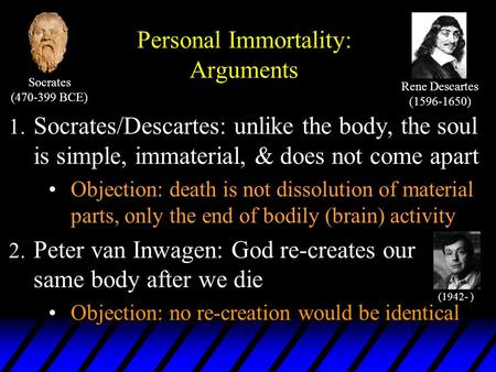 socrates vs descartes Socrates argues that the soul must exist prior to birth because we can recollect things that could not have been learned in this life  descartes' dualism.