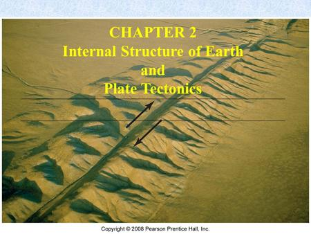 CHAPTER 2 Internal Structure of Earth and Plate Tectonics