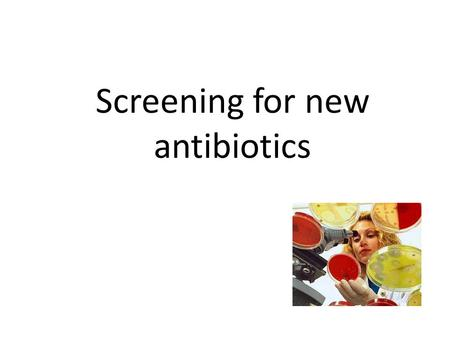 Screening for new antibiotics