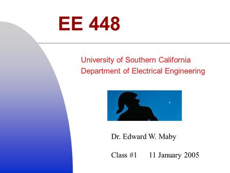 Course Personnel Dr. Edward W. Maby (Instructor) Clint Colby