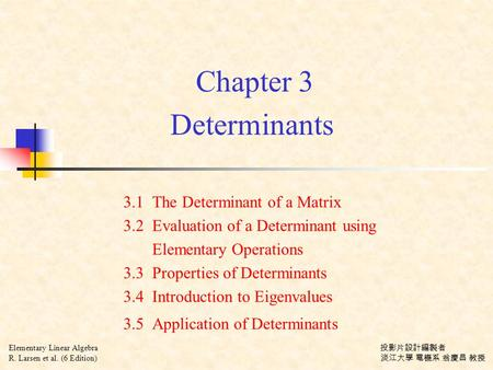 Chapter 3 Determinants 3.1 The Determinant of a Matrix