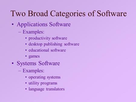 Two Broad Categories of Software