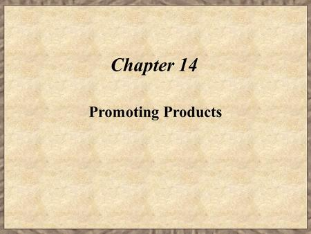 Chapter 14 Promoting Products.