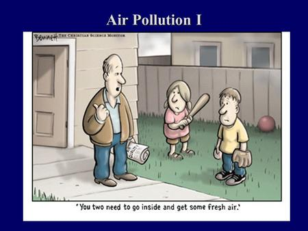 Air Pollution I.
