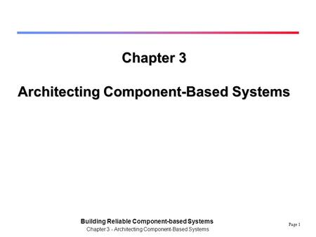 Building Reliable Component Based Software System