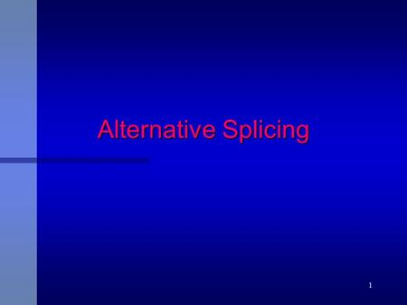 1 Alternative Splicing. 2 Eukaryotic genes Splicing Mature mRNA.