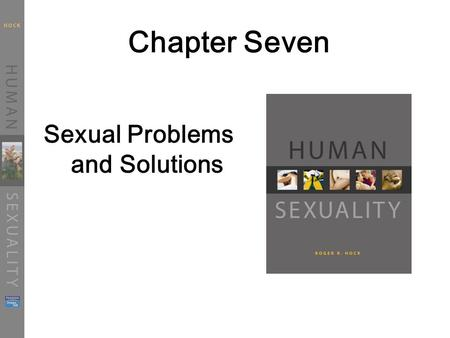 Chapter Seven Sexual Problems and Solutions. Historical Perspectives Before Masters and Johnson…