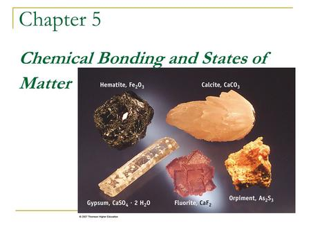 Chapter 5  Chemical Bonding and States of Matter
