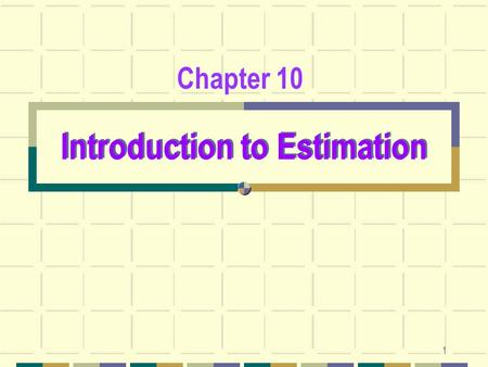 1 Introduction to Estimation Chapter 10. 2 10.1 Introduction Statistical inference is the process by which we acquire information about populations from.