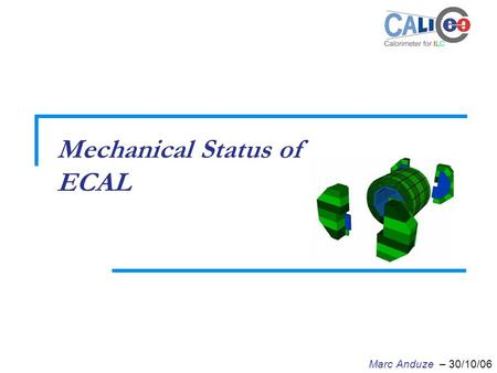 Mechanical Status of ECAL Marc Anduze – 30/10/06.