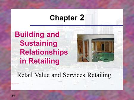 Building and Sustaining Relationships in Retailing