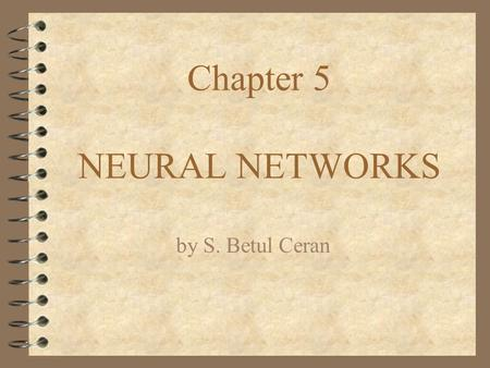 Chapter 5 NEURAL NETWORKS
