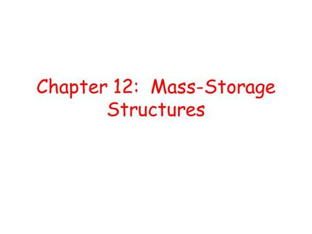 Chapter 12: Mass-Storage Structures