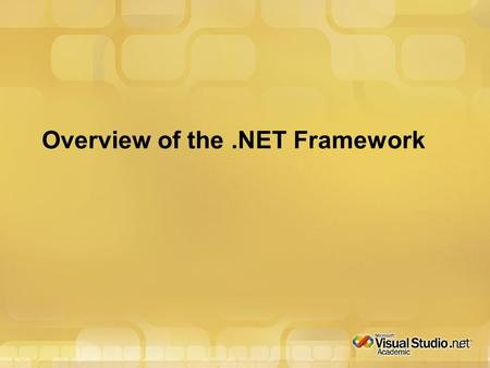 Overview of the.NET Framework. What is the.NET Framework A new computing platform designed to simplify application development A consistent object-oriented.