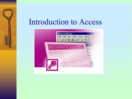 Introduction to Access. What is Access? Database tool Creates a database Good data query (lookup and analysis) ability Good entry forms Good reports Multi-user.