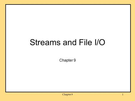 Chapter 91 Streams and File I/O Chapter 9. 2 Announcements Project 5 due last night Project 6 assigned Exam 2 –Wed., March 21, 7:00 – 8:00 pm, LILY 1105.