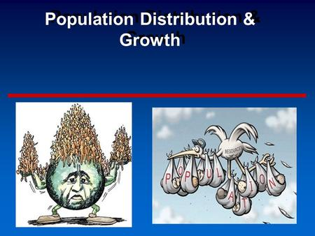 Population Distribution & Growth Population density - is a measure of how compact or concentrated a population is. It takes an area of land into account.