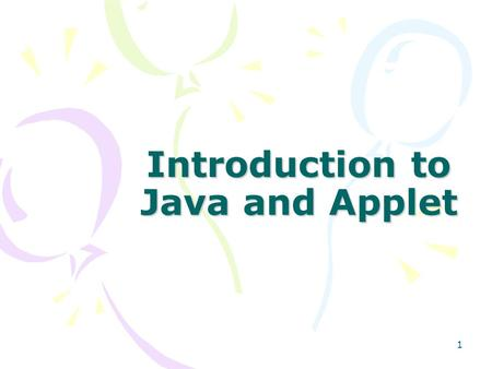 1 Introduction to Java and Applet. 2 Download Java Compiler (1)