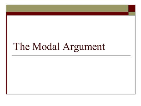 "The Modal Argument. Review: The ""Hard Problem""  Remember that there are three arguments that make consciousness a 'hard' problem. 1. Knowledge Argument."