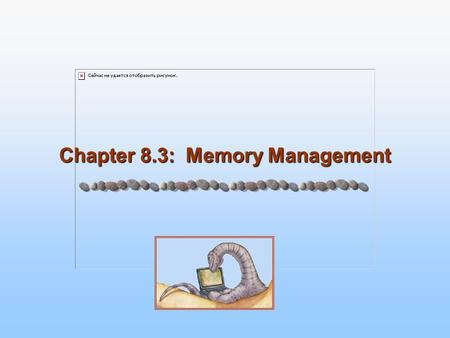 Chapter 8.3: Memory Management