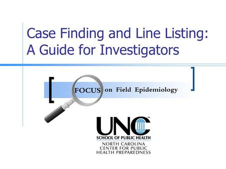 Case Finding and Line Listing: A Guide for Investigators.