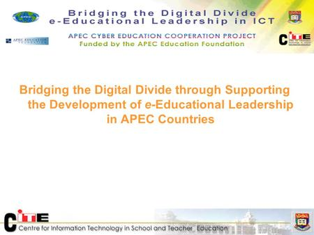 Bridging the Digital Divide through Supporting the Development of e-Educational Leadership in APEC Countries.