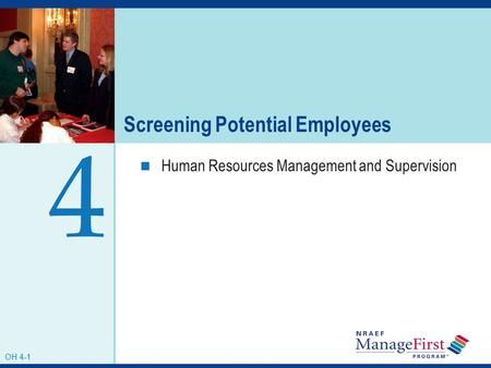 OH 3-1 Screening Potential Employees Human Resources Management and Supervision 4 OH 4-1.
