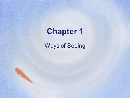 Chapter 1 Ways of Seeing. Ways of Seeing the Atmosphere The behavior of the atmosphere is very complex. Different ways of displaying the characteristics.