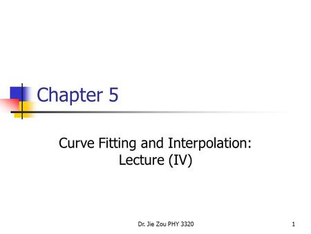 Curve Fitting and Interpolation: Lecture (IV)