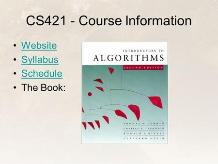 CS421 - Course Information Website Syllabus Schedule The Book:
