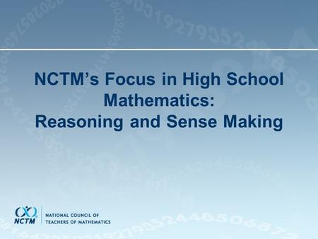 NCTM's Focus in High School Mathematics: Reasoning and Sense Making.