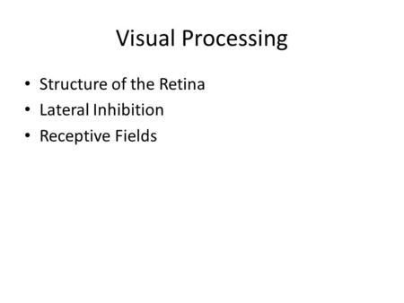 Visual Processing Structure of the Retina Lateral Inhibition Receptive Fields.