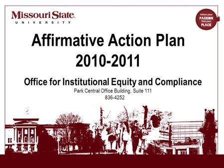8/17/20101Office for Institutional Equity and Compliance|| Affirmative Action Plan 2010-2011 Office for Institutional Equity and Compliance Park Central.