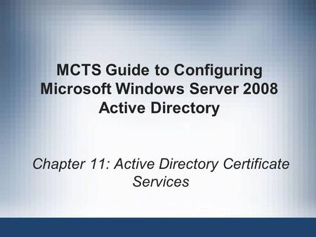 Chapter 11: Active Directory Certificate Services